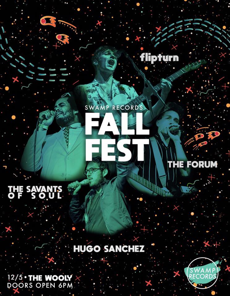 "End your semester right with Swamp Records' Fall Fest! Join us for a night filled with live music, great food and good vibes! We promise it'll be fire, even if the weather is a little ice-y.   Venmo ""SwampRecords"" $12 for presale tickets or $15 at the door (additional $3 if under 21). The event is 16+.   Line Up:   flipturn:  https://www.facebook.com/flipturnband/    https://open.spotify.com/artist/7FKTg75ADVMZgY3P9ZMRtH?si=DRzmDIxQQOaFr6lGjLxKVA    The Savants of Soul:  https://www.facebook.com/SavantsofSoul/    https://open.spotify.com/artist/0X8IGKtqalpj0obV9UHMjy?si=5obQe1wQQpaLcV1iWKobbg    The Forum:  https://www.facebook.com/theforummusic/    https://open.spotify.com/artist/1qk1BIROz6vtkE54x4TL5c?si=BYPYa82gTR-zZ3BlYW1vdA    Hugo $anchez:  https://www.facebook.com/hugosanchezfl/    https://open.spotify.com/artist/1KhNQfSEavTQSdUycnfPdc?si=EuioYtSPTCO-XX-Ey3Lz2g"