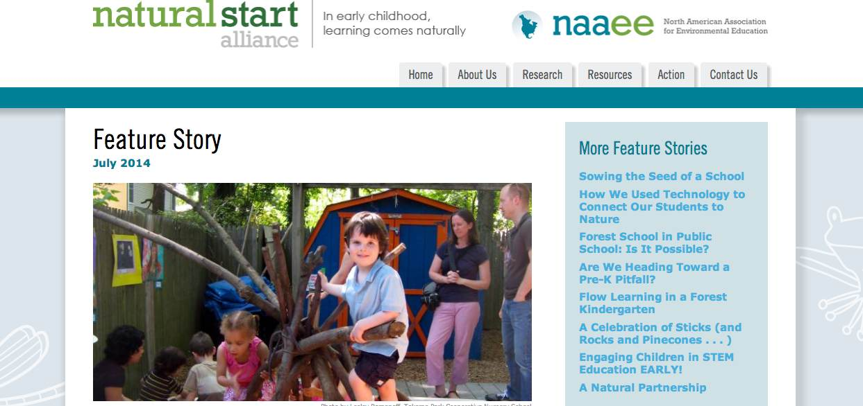 "Learn more about this wonderful organization by visiting their website! ""The Natural Start Alliance is a coalition of educators, parents, organizations, and others who want to help young children connect with nature and care for the environment. Natural Start is a project of the North American Association for Environmental Education."""
