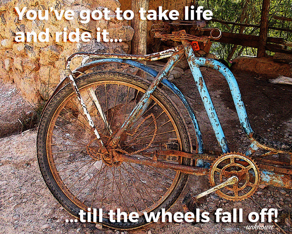 till the wheels fall off!