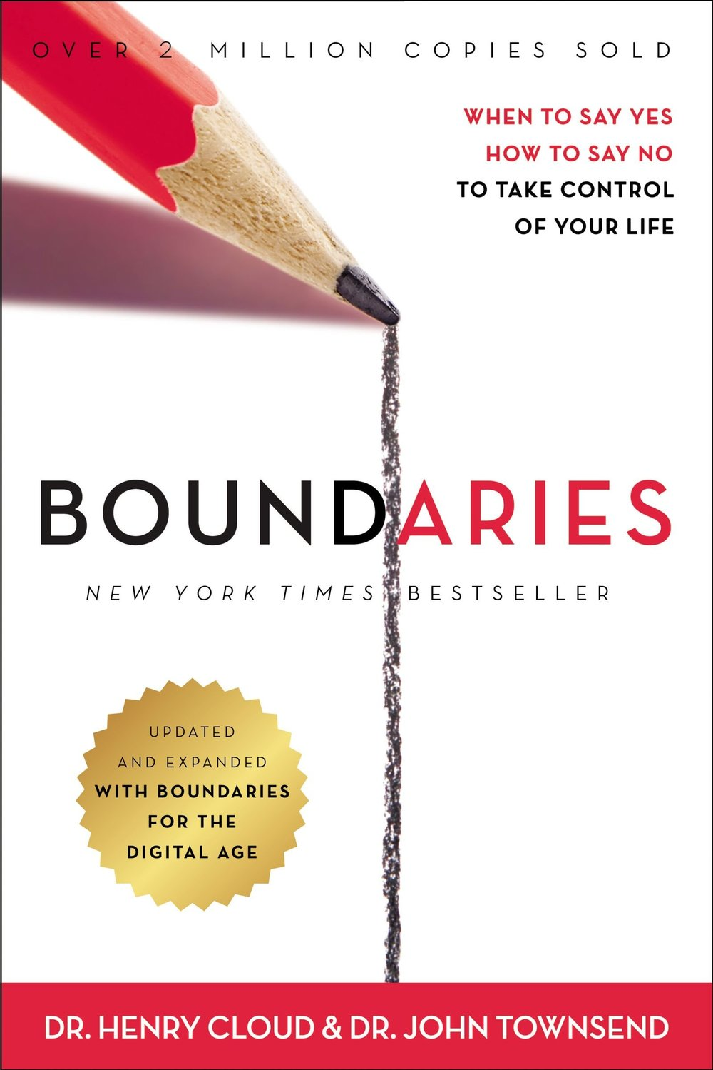 Boundaries - When to Say Yes, How to Say No To Take Control of Your Life