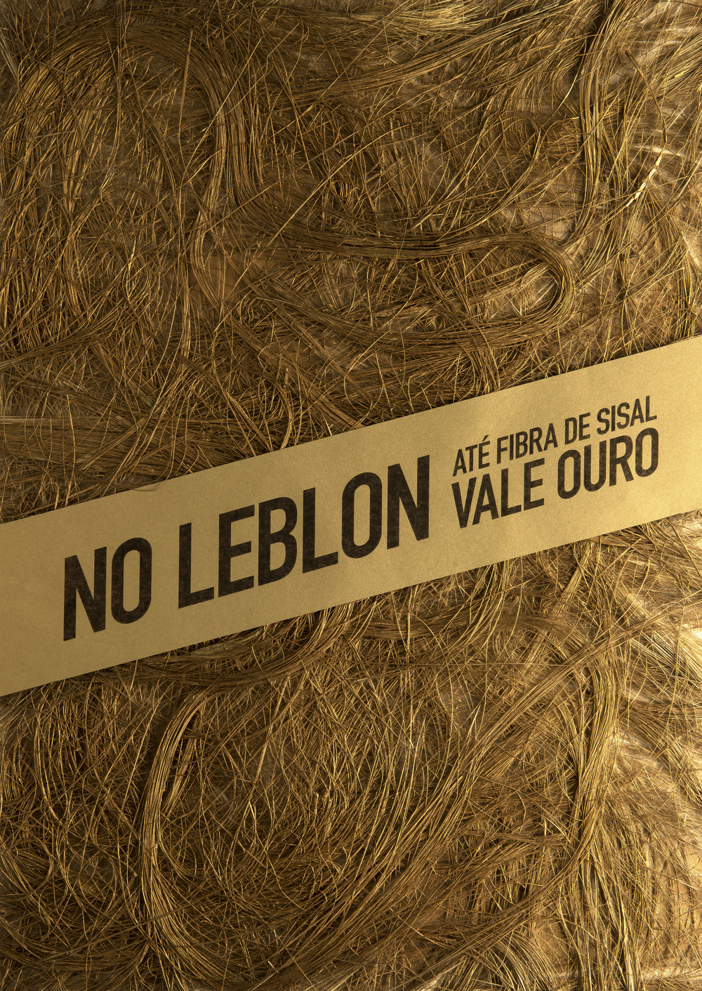 In Leblon, even sisal fiber is worth gold.