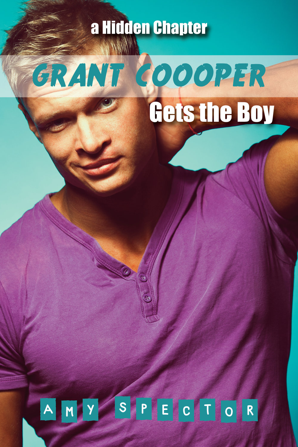 Grant Cooper Gets the Boy    Grant Cooper Book 3    Coming Soon