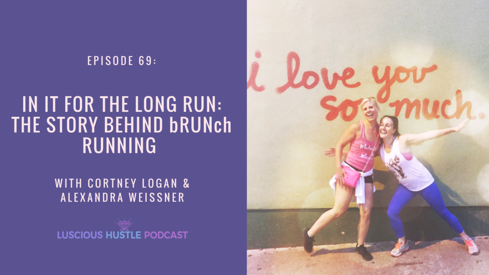 "IN THIS EPISODE: Business partners and best friends, Cortney Logan and Alexandra Weissner are here today to talk about how they took their love for running and brunching and turned it into a stellar business and brand. While they may have started running for different reasons, their passion for running and brunching has never wavered.  In this episode, they are sharing how they turned their passion into a bold and growing community that is taking running (and brunching) to a whole new level.   WHAT YOU WILL LEARN:  The inspiration and mission behind bRUNCh Running.  How a half-marathon in Las Vegas was the start of their entrepreneurial journey.  The importance of community: how building a brand around connection and community has shaped their business model and is influencing the future of their company.  The takeaways from running that Cortney and Alex also apply to their business (and lives).  Insights into the dynamics of their partnership and what the future holds for bRUNch Running.  What hitting the 5-year mark has meant to them and why they are in it for the long run.    •••  More about Cortney and Alex:  A long, long time ago, (four years ago to be exact) in a faraway land known as Denver, Colo. two girls came up with an idea that would not only change their lives forever but also those in the running community. Best friends and running buddies, Cortney Logan and Alexandra Weissner were always participating in numerous running races and attending weekly run clubs. While these races and runs were enjoyable enough, it felt as though something was missing and the girls were always left feeling hungry. Denver is known to be the mecca for foodies and run enthusiasts alike,  yet there was not a race or run club that offered such a buffet of running, eating, drinking, and socializing. Until…  One Sunday morning after their run and during brunch at a local restaurant, Cortney and Alexandra were sipping on mimosas when something amazing happened.  It was discovered that the word ""run"" appears in the word ""brunch"". It was in that moment that concept of bRUNch Running was created.  bRUNch Running promotes and encourages runners to live a healthy active lifestyle through physical fitness and food, as both play a vital role in a runner's life. We believe that combining physical fitness and food along with some socializing is a recipe for healthy and happy life.  Cortney and Alex both fell in love with running for different reasons but the reasons they continue to run is the same. Running has become their passion, their therapy and one of the many things in their lives that makes each day better.  When bRUNch first came to life, Cortney was working in a law firm dabbling with the possibility of attending law school while Alexandra was working in the realm of public relations. Neither one of them imagined that bRUNch Running would grow into the brand it has become today.  bRUNch participants, also known as ""bRUNchers"", are what make this brand and vision possible and the continued success of growth. We cannot wait to spend a weekend morning running and brunching with you.   •••  Check out all the Lucious Hustle Podcasts  here .  Follow Lucious Hustle on  Instagram  and  Facebook !"