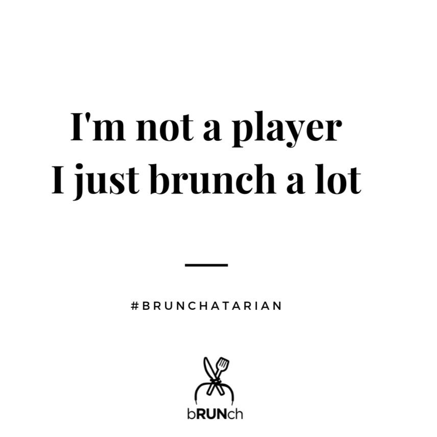 I+brunch+a+lot