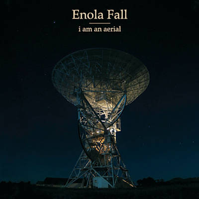 Enola Fall - I am an Aerial