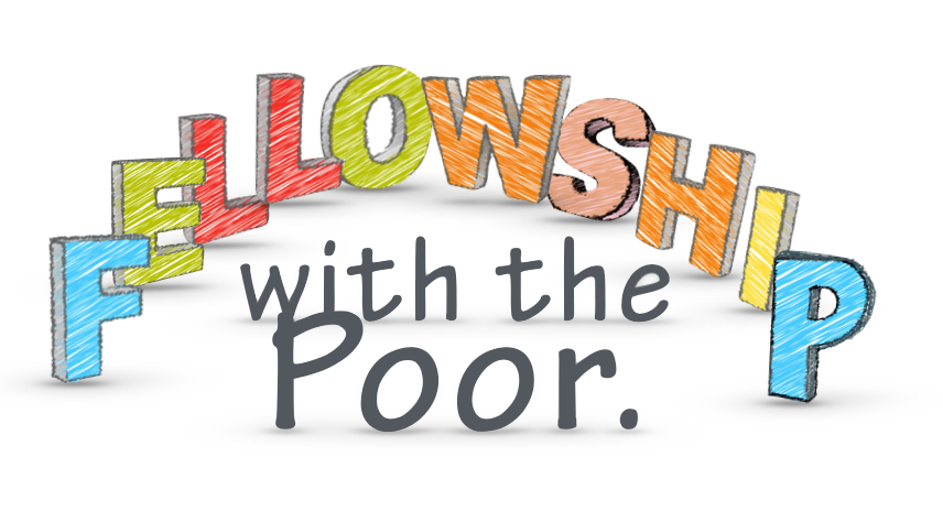 Fellowship with the poor