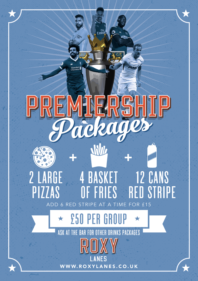 watch football at lanes - ROXY IS TAKING OVER THIS YEAR!FOR THE FIRST TIME EVER YOU CAN GRAB THIS INSANE DISCOUNT TO WATCH all this seasons games!ANY TWO LARGE PIZZAS, 4 LARGE BASKETS OF FRIES AND 12 CANS OF RED STRIPE LAGER FOR ONLY £50...YOU CAN ADD 6 RED STRIPES AT ANY TIME FOR AN EXTRA £15PACKAGE DESIGNED FOR 5/6 PEOPLEBOOK TODAY