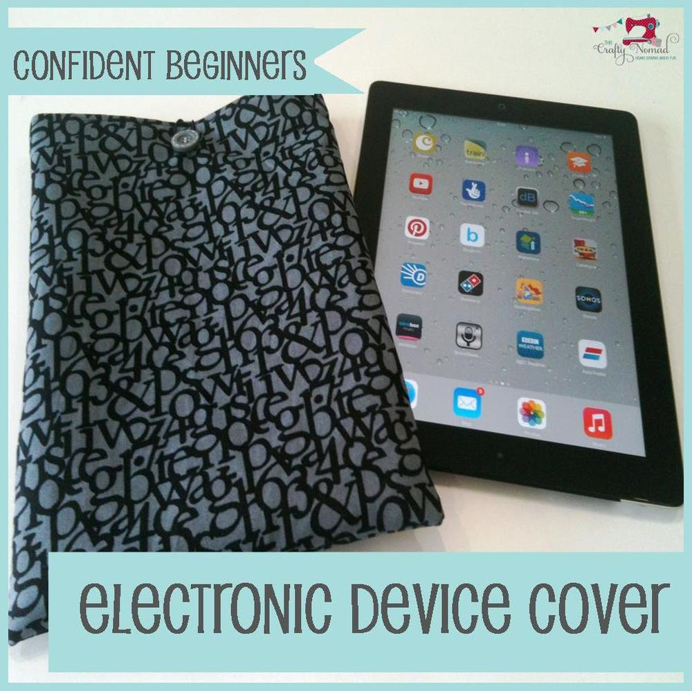 The Crafty Nomad Sewing Class Electronic Device Cover