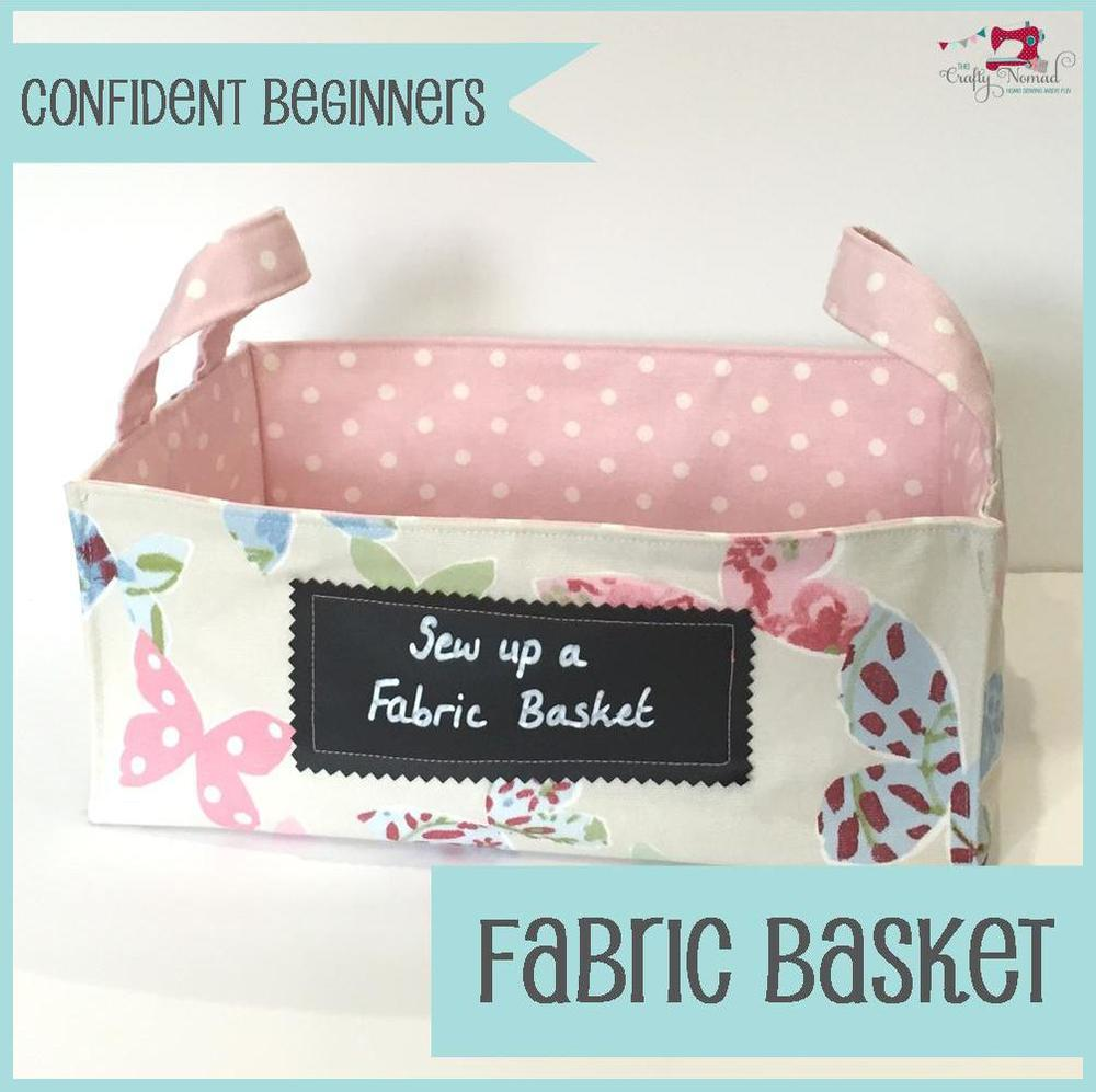 The Crafty Nomad Sewing Class Fabric Basket