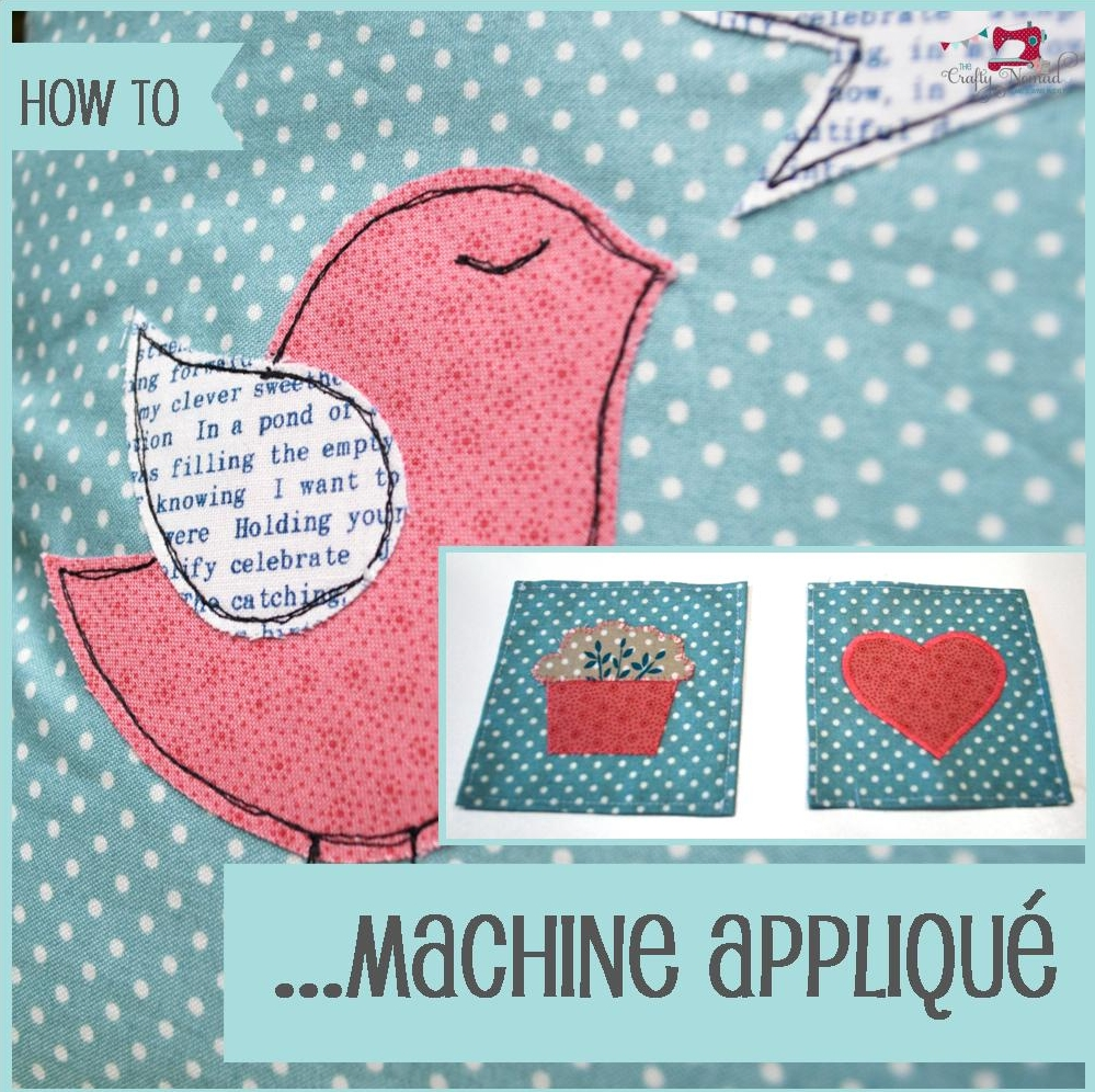 How to machine applique sewing tutorial The Crafty Nomad