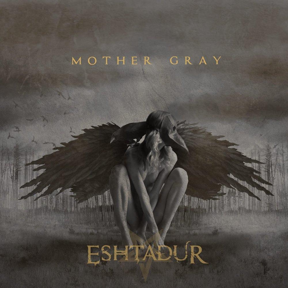 Eshtadur - Mother Grey