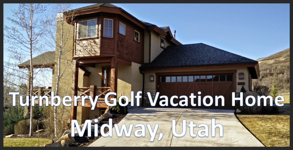 Turnberry Golf Vacation Home- Midway, Utah