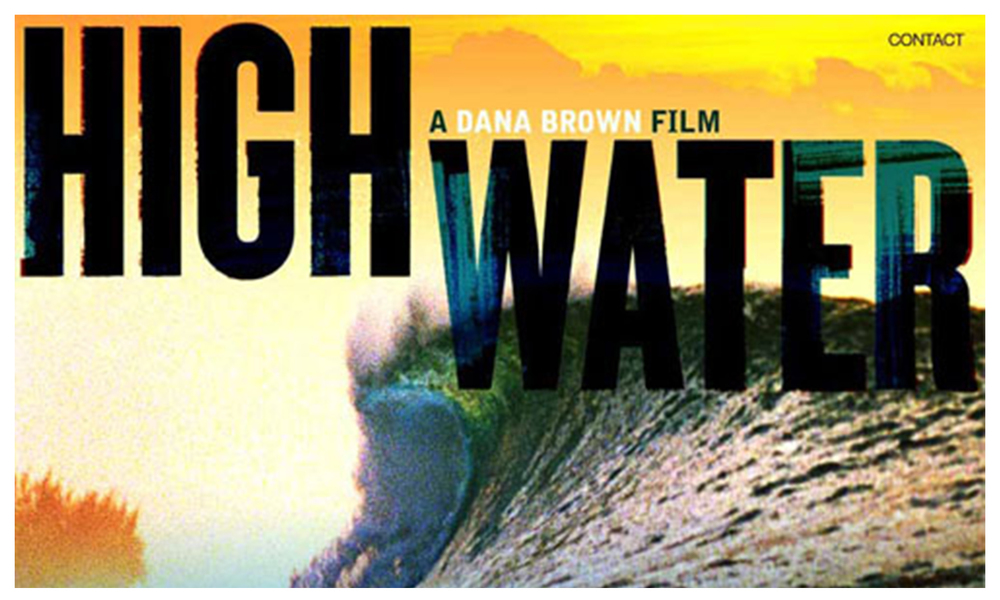 Highwater is a 2008 documentary film centered on surfing's Triple Crown competitions, the professional surfing tour's final three competitions held each year on the North Shore of Oahu.