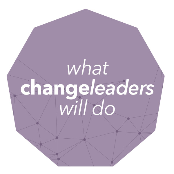 What Changeleaders Will Do