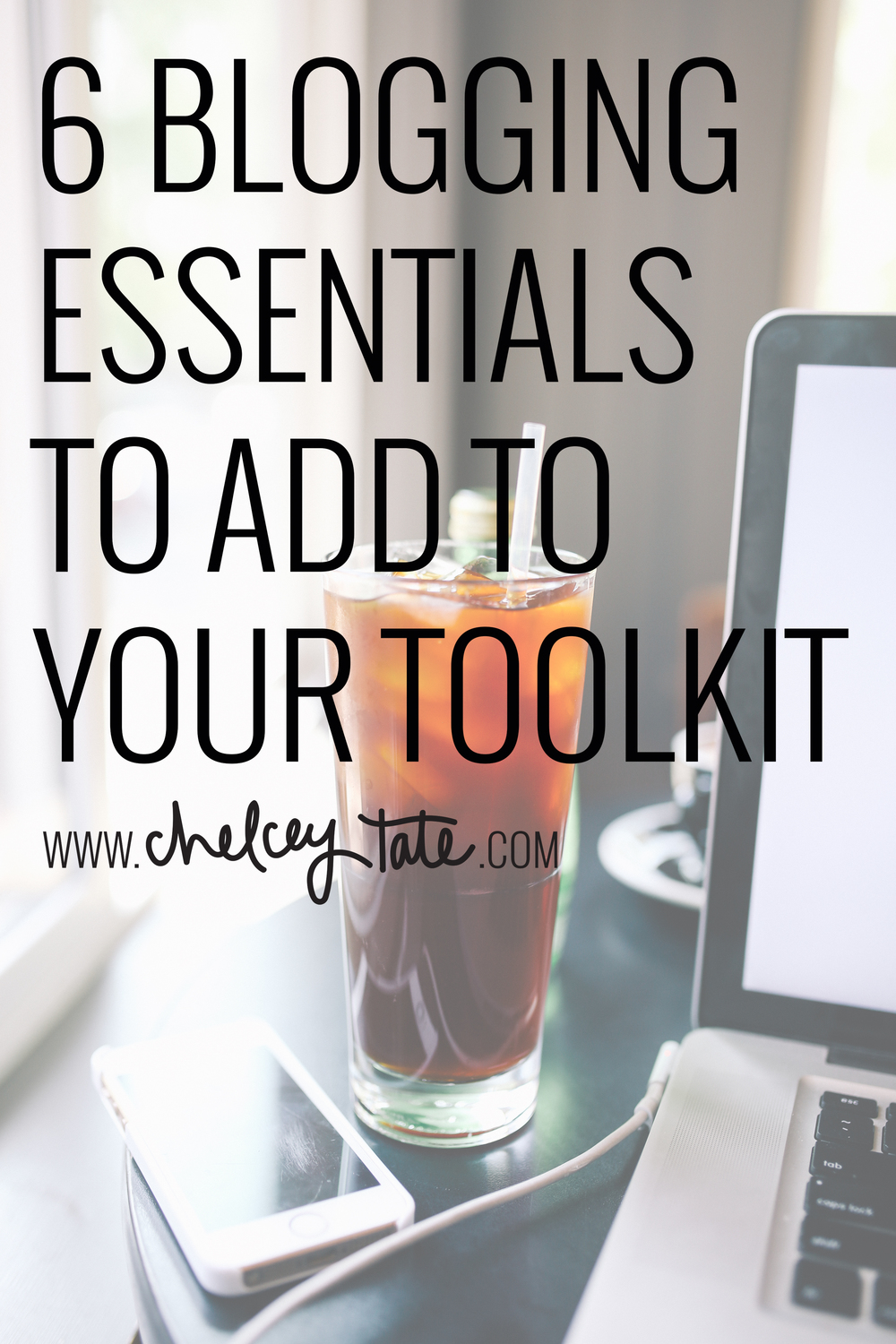 6 Blogging Essentials to Add to Your Toolkit from chelceytate.com