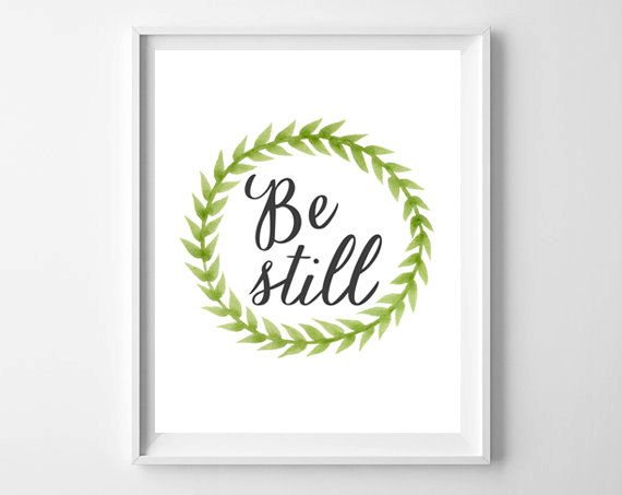 Be Still by chelceytate.com