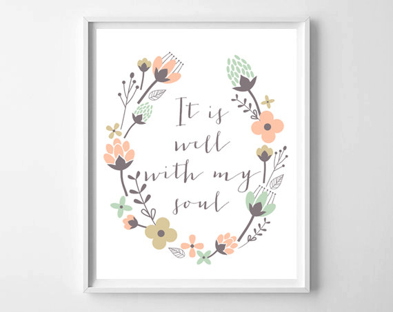 It Is Well With My Soul Print by Chelcey Tate whattheprint.etsy.com