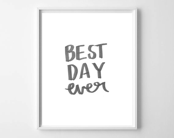 Fresh Off The Press on chelceytate.com | Best Day Ever Hand Lettered Print