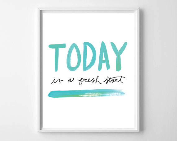 Fresh Off The Press! by chelceytate.com | Today Is A Fresh Start hand lettered print