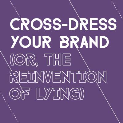 Cross-Dress Your Brand Michael Fanuele General Mills