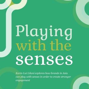 Playing with the Senses Karin Lui Lilani Hall & Partners