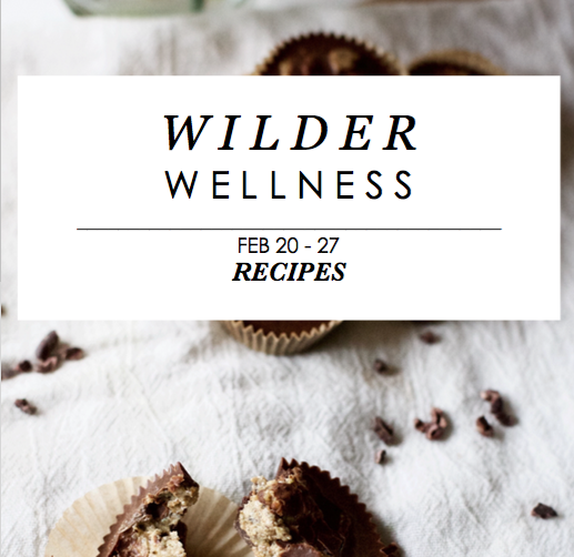 Wilder Wellness Week 3 Recipes