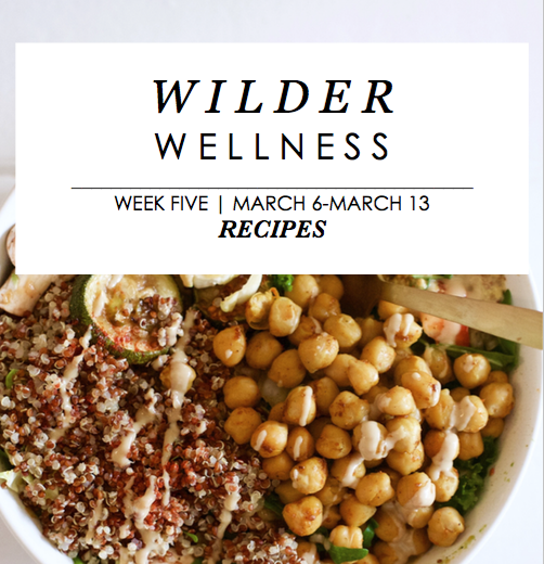 Wilder Wellness Week 5 Recipes