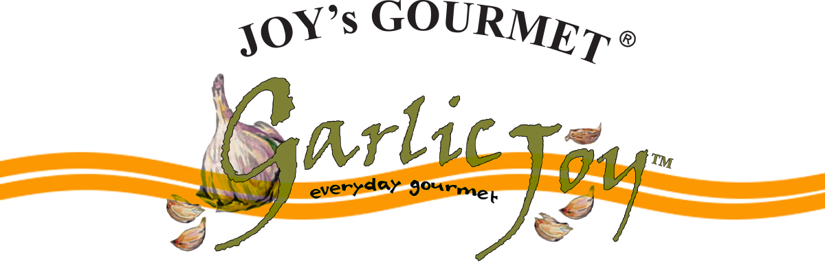 Joy's Gourmet, Joy of Garlic