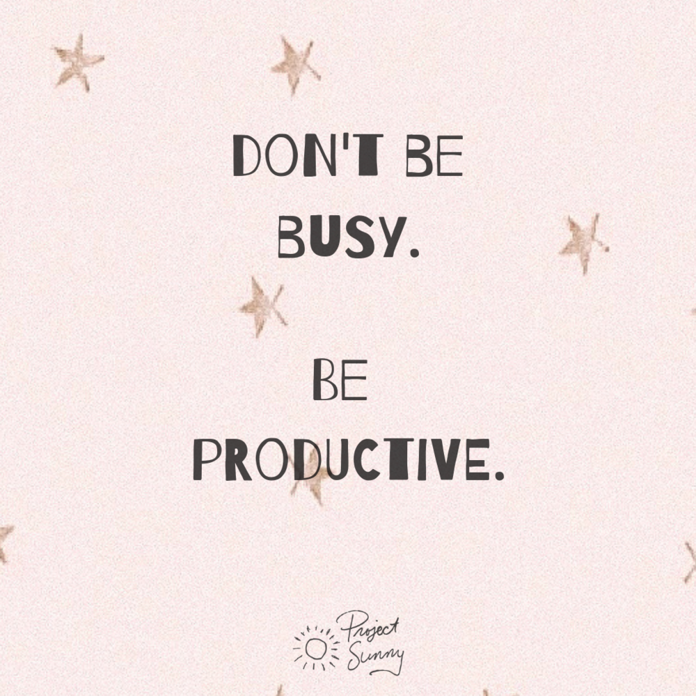 dont-be-busy-be-productive.jpg