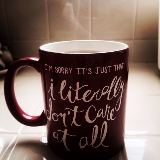 Coffee mugs should always be a reflection of your core beliefs.