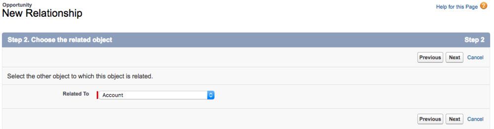 """Select """"Related To: Account"""". This will make sure that new Opportunities Related List will appear for Account object."""