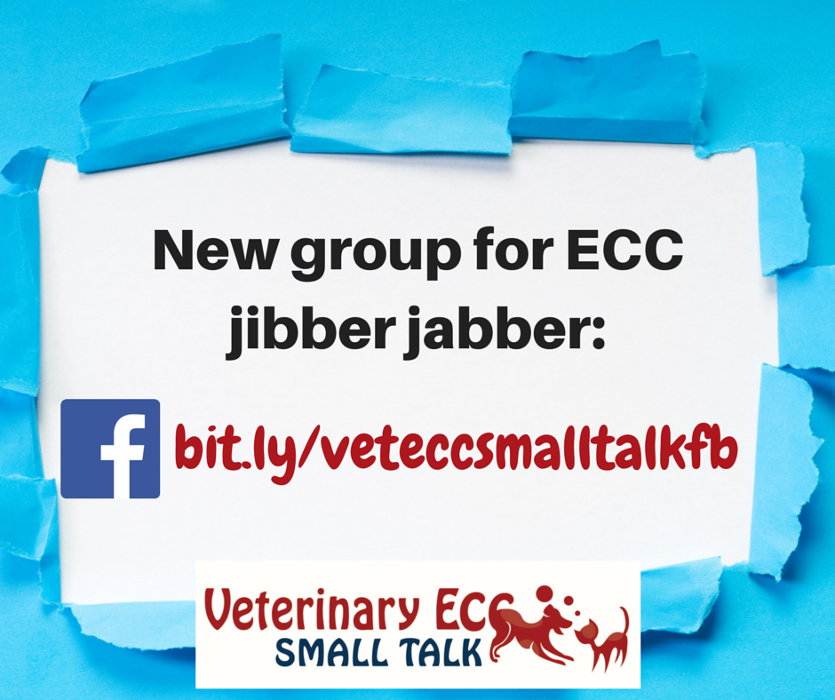 CLICK THE IMAGE ABOVE OR  HERE  TO REQUEST ADMISSION TO THE VETERINARY ECC SMALL TALK PRIVATE FACEBOOK GROUP
