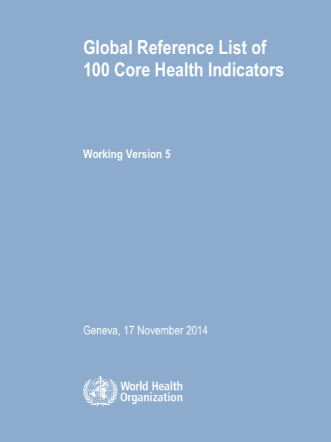 http://www.internationalhealthpartnership.net/fileadmin/uploads/ihp/Documents/Key_Issues/One_M_E_Platform/Global_RefList_Core_Indicators_V5_17Nov2014_WithoutAnnexes.pdf