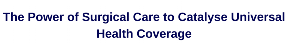 The Power of Surgical Care to Catalyse Universal Health Coverage.png