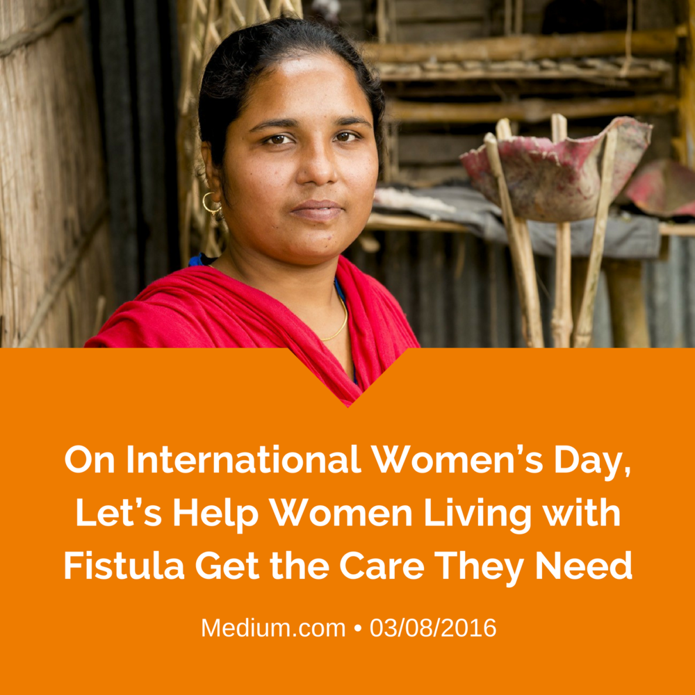On International Women's Day, Let's Help Women Living with Fistula Get the Care They Need.png