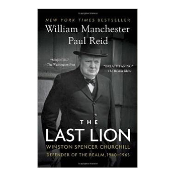 The Last Lion – William Manchester and Paul Reid
