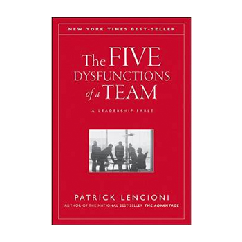 The Five Dysfunctions of a Team – Patrick Lencioni
