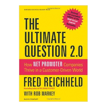 The Ultimate Question 2.0 – Fred Riechheld