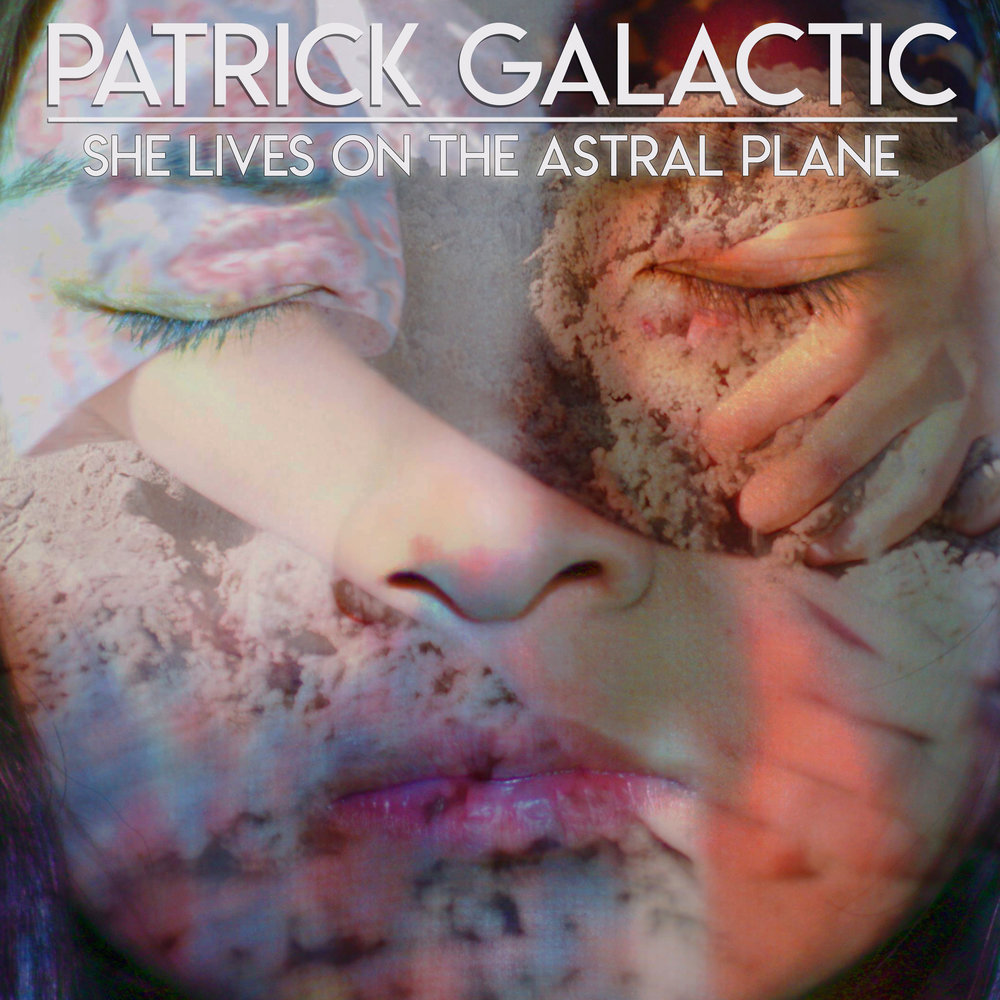 She Lives on the Astral Plane by Patrick Galactic
