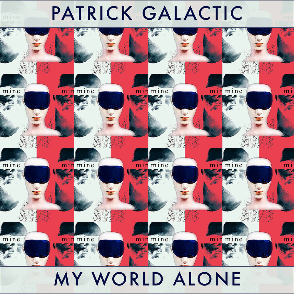 My World Alone - Patrick Galactic