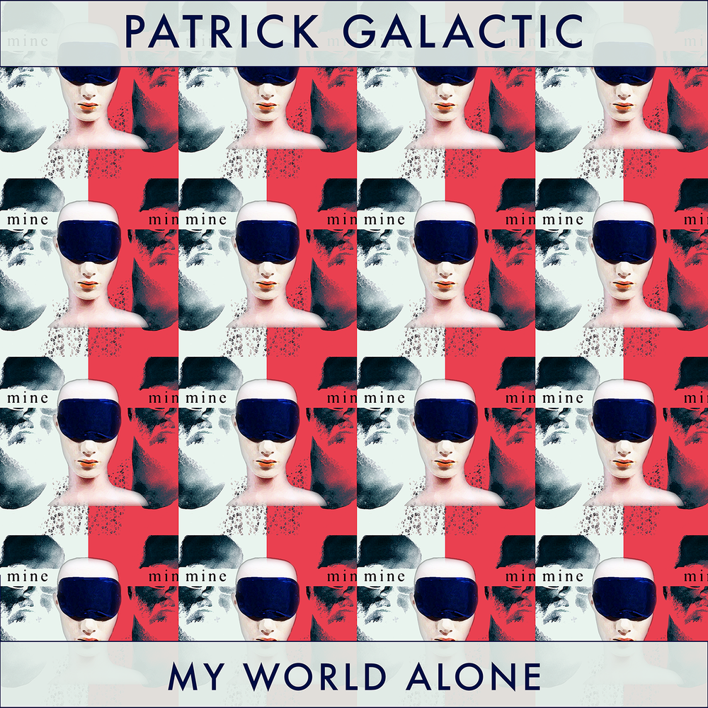 """My World Alone"" Album Artwork - Patrick Galactic"