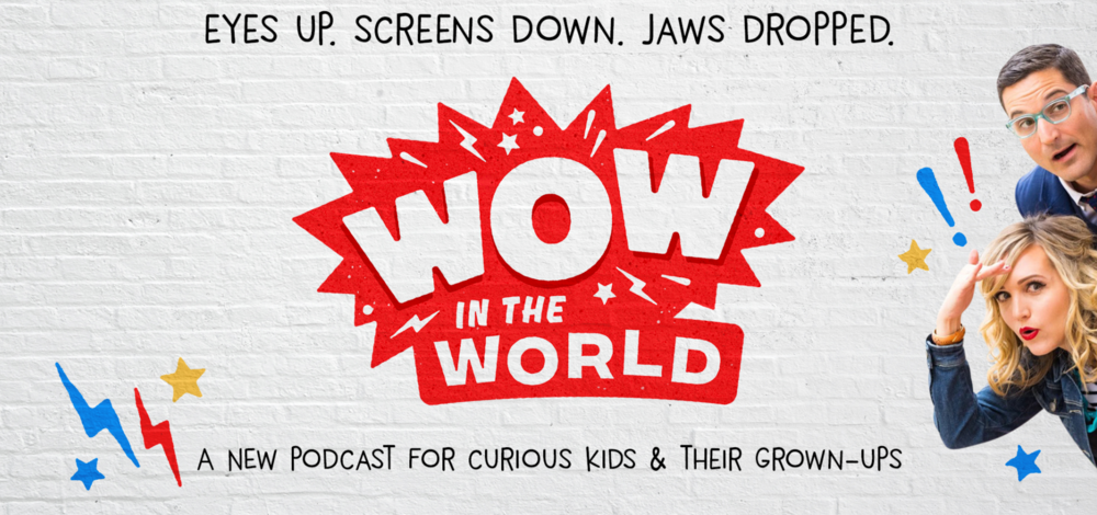 Wow in the World - Podcast for Kids