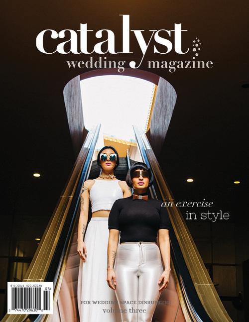 Catalyst Wedding Magazine Volume Three