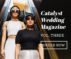 Catalyst Wedding Magazine Volume Three - Order Now