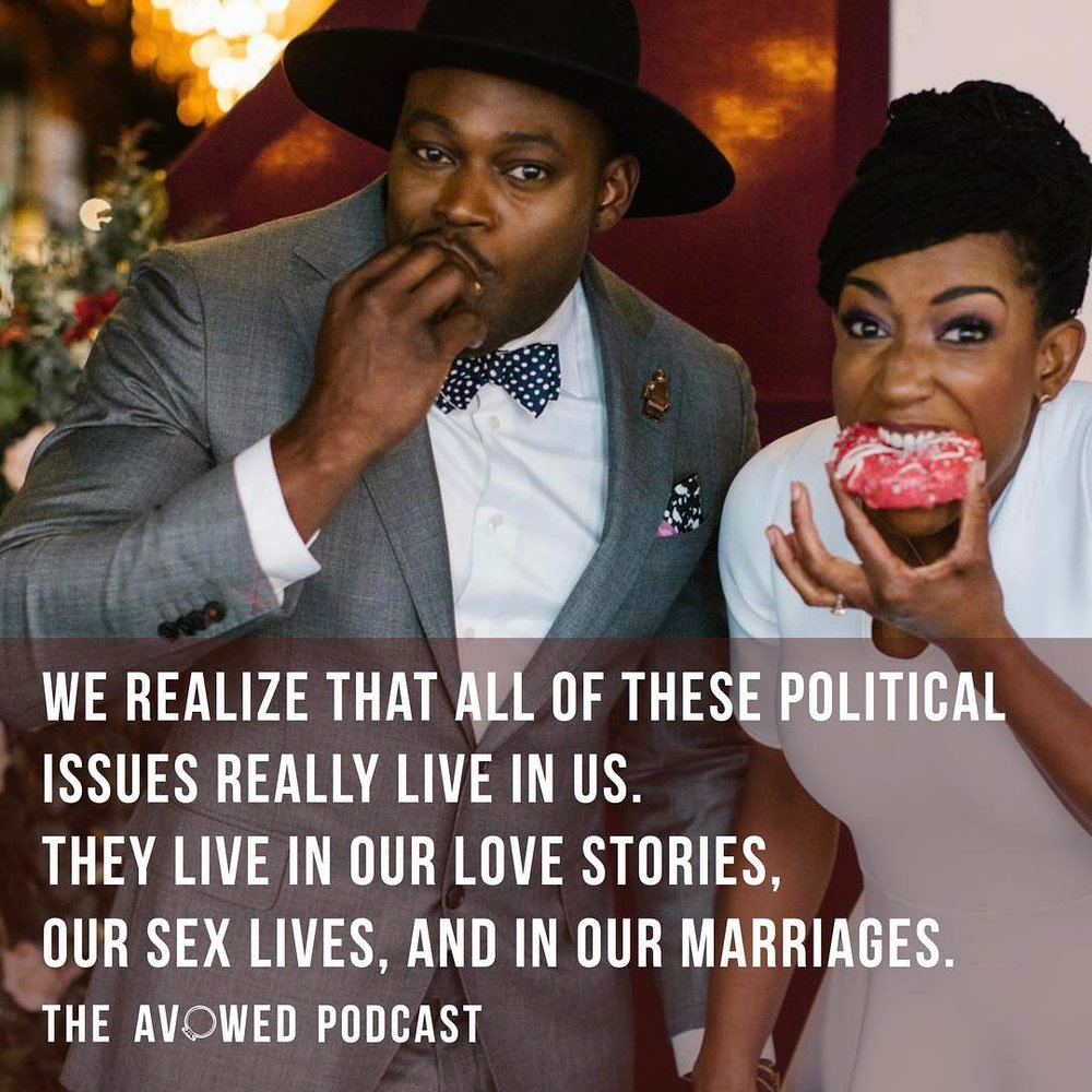 We realize that all of these political issues really live in us. They live in our love stories, our sex lives, and in our marriages.