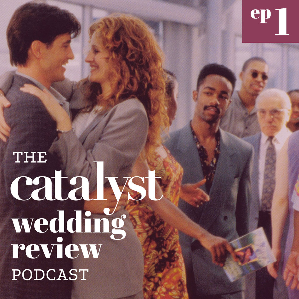 The Catalyst Wedding Review Podcast Episode 1 My Best Friend's Wedding