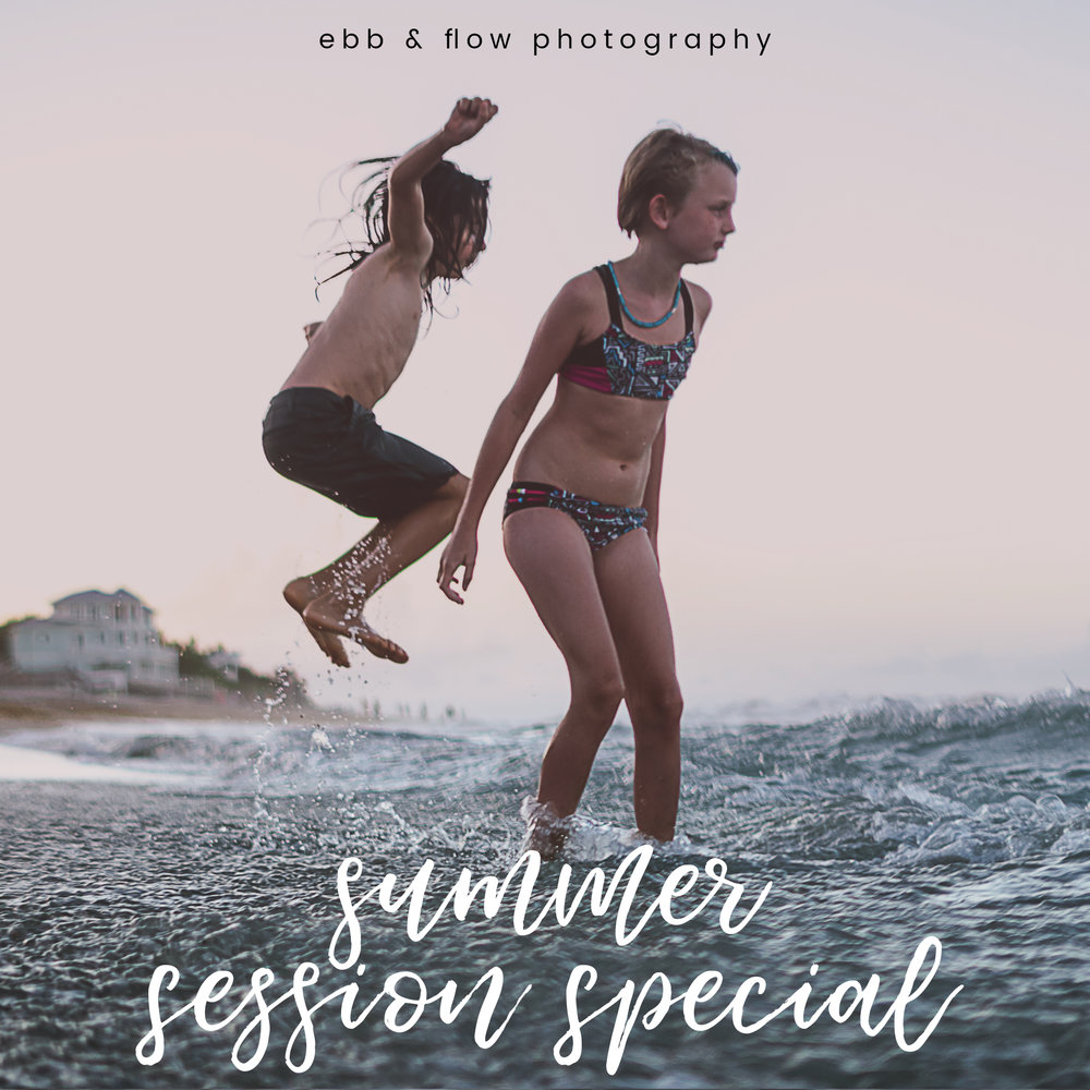 2018 summer session special - ebb and flow photography