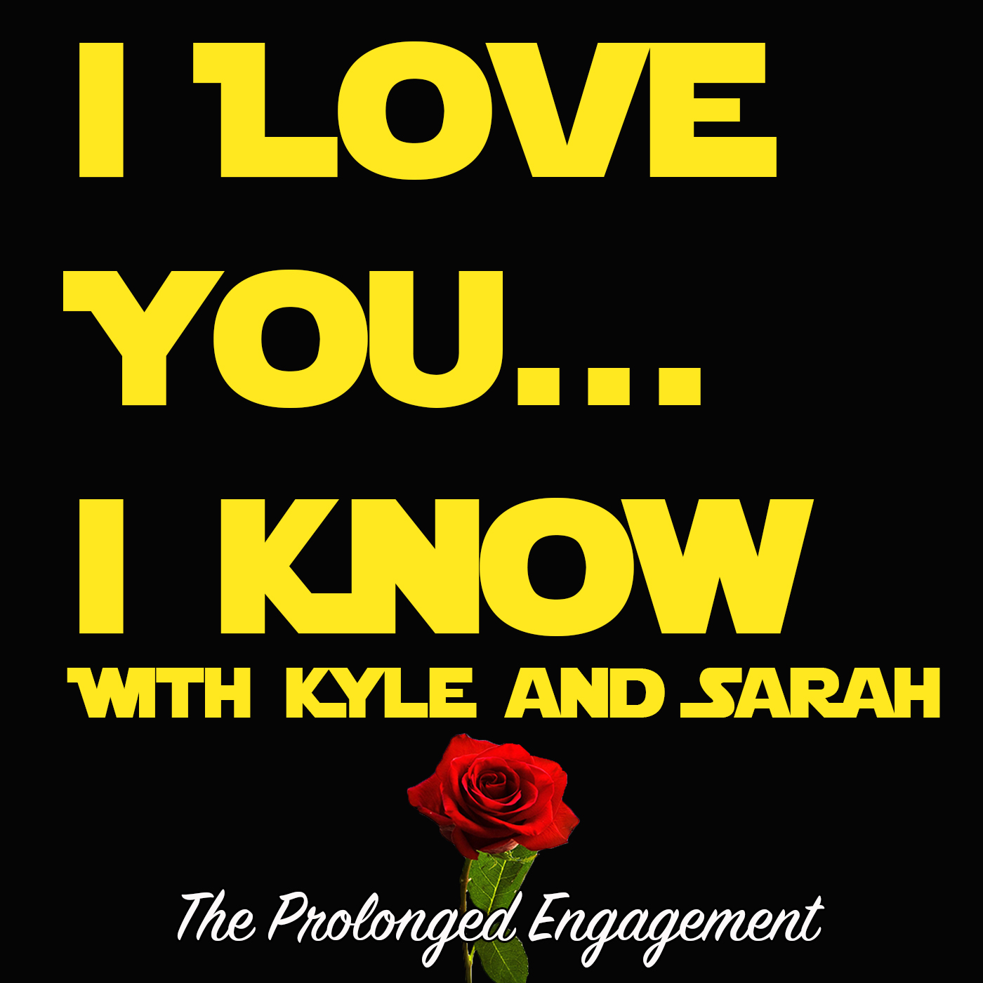 I Love You... I Know with Kyle and Sarah