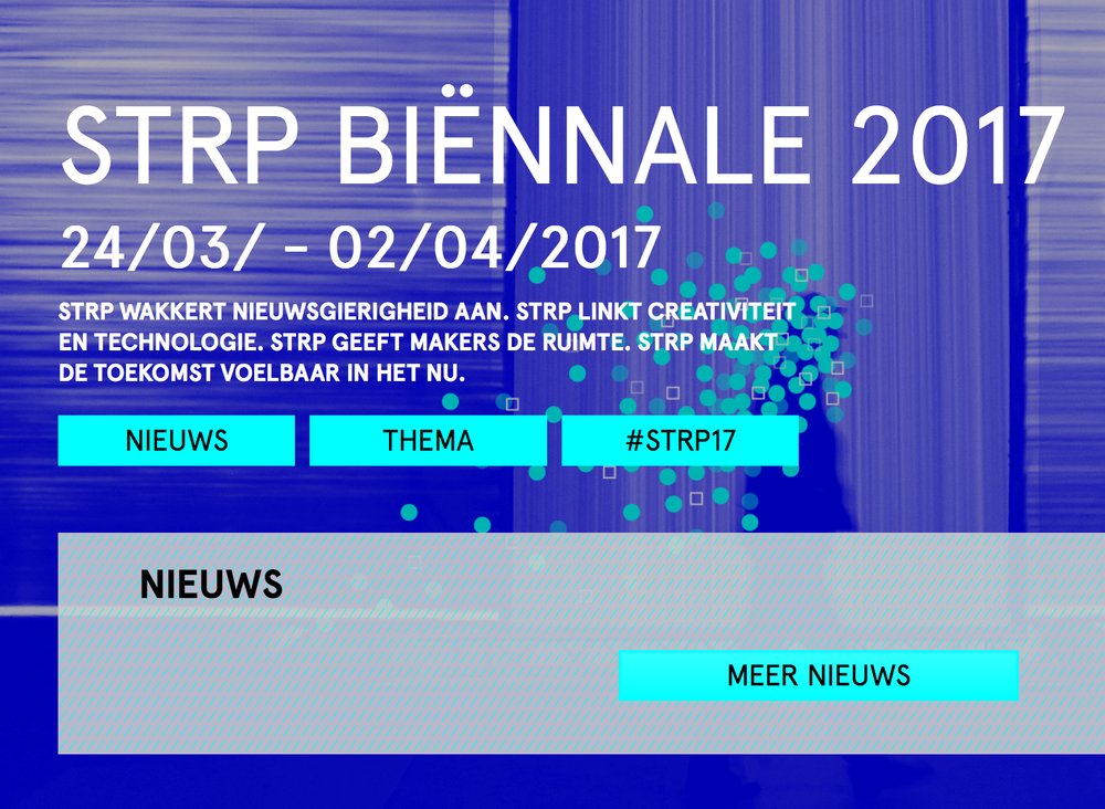 STRP Biennial 2017 English Translation:  I was asked to do a combination of editing and translation to improve the English version of the event description for the STRP Biennial 2017 website. The STRP Biennial takes place in Eindhoven and is the largest creative technology event in the Netherlands. The original translation was by a native Dutch speaker. I used the original Dutch text and the first English translation draft in combination to create an improved text for the English version of the official website.