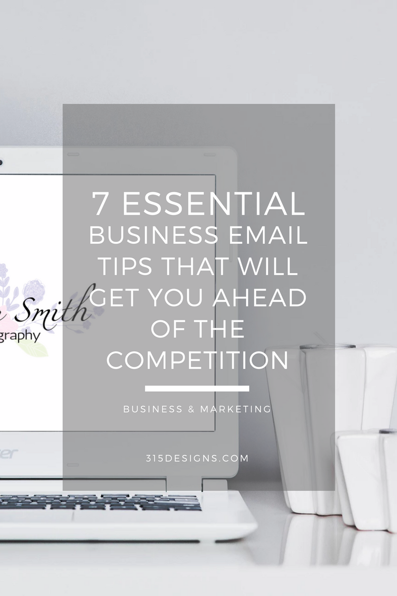 7 Essential Business Email Tips That Will Get You Ahead Of Your Competition